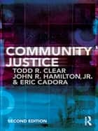 Community Justice ebook by Todd R Clear, John  R Hamilton, Jr.,...