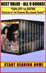 Seduced by the Vampire Billionaire 9-Book Boxed Set Bundle - Vampire Billionaire Romance Boxed Sets, #4 ebook by Imani Black