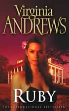 Ruby ebook by Virginia Andrews