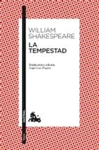 La tempestad - Traducción y edición de Ángel-Luis Pujante ebook by William Shakespeare, Ángel-Luis Pujante