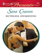 Ruthless Awakening ebook by Sara Craven