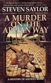 A Murder on the Appian Way - A Novel of Ancient Rome ebook by Steven Saylor
