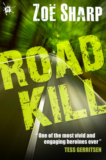 Road Kill: Charlie Fox book five ebook by Zoe Sharp