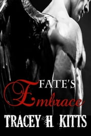 Fate's Embrace ebook by Tracey H. Kitts