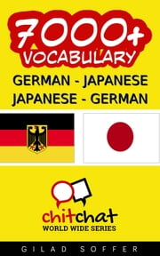 7000+ German - Japanese Japanese - German Vocabulary ebook by Gilad Soffer