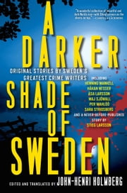 A Darker Shade of Sweden ebook by John-Henri Holmberg