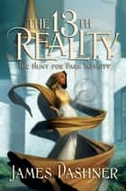 The 13th Reality, Vol. 2: The Hunt for Dark Infinity ebook by James Dashner