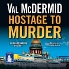 Hostage to Murder audiobook by Val McDermid