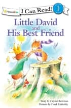 Little David and His Best Friend eBook by Crystal Bowman