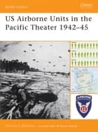US Airborne Units in the Pacific Theater 1942–45 ebook by Gordon L. Rottman