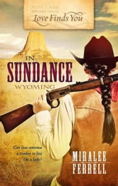 Love Finds You in Sundance, Wyoming ebook by Miralee Ferrell