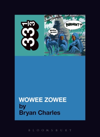 Pavement's Wowee Zowee ebook by Bryan Charles