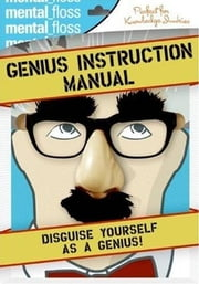 Mental Floss: Genius Instruction Manual ebook by Editors of Mental Floss