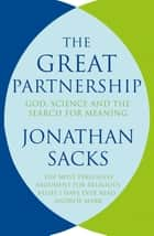 The Great Partnership - God, Science and the Search for Meaning ebook by Jonathan Sacks