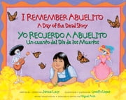 I Remember Abuelito - A Day of the Dead Story ebook by Janice Levy,Loretta Lopez