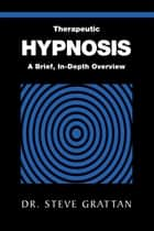 Therapeutic Hypnosis ebook by Dr. Steve Grattan