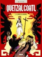 Quetzalcoatl - Tome 07 - Le Secret de la Malinche ebook by Jean-Yves Mitton
