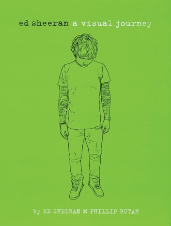 Ed Sheeran: A Visual Journey ebook by Ed Sheeran