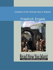Condition Of The Working-Class In England ebook by Friedrich Engels