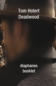 Deadwood ebook by Tom Holert
