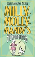 Milly-Molly-Mandy's Adventures ebook by Joyce Lankester Brisley