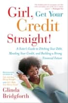 Girl, Get Your Credit Straight! ebook by Glinda Bridgforth