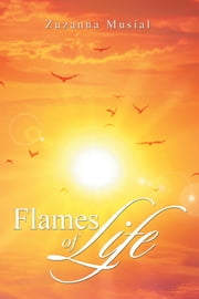 Flames of Life ebook by Zuzanna Musial