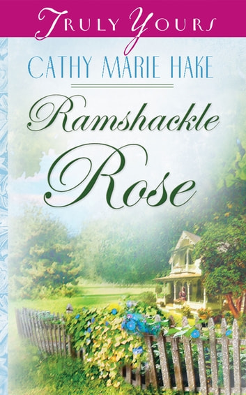 Ramshackle Rose ebook by Cathy Marie Hake