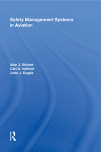 Safety Management Systems in Aviation ebook by Alan J. Stolzer