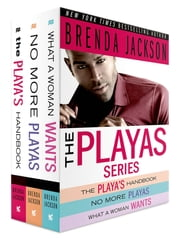 The Playas Series, The Complete Collection - Contains The Playa's Handbook, No More Playas, What a Woman Wants ebook by Brenda Jackson