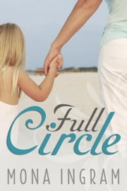 Full Circle ebook by Mona Ingram