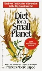Diet for a Small Planet (20th Anniversary Edition) ebook by Frances Moore Lappe