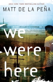 We Were Here ebook by Matt de la Peña