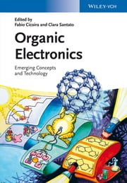 Organic Electronics - Emerging Concepts and Technologies ebook by Fabio Cicoira,Clara Santato