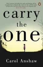 Carry the One ebook by Carol Anshaw