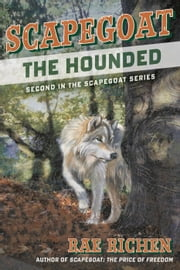 Scapegoat: The Hounded - Scapegoat ebook by Rae Richen