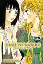 Kimi ni Todoke: From Me to You, Vol. 4 ebook by Karuho Shiina