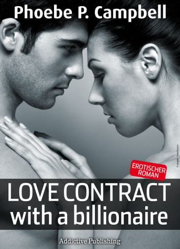 Love Contract with a Billionaire – 1 (Deutsche Version) ebook by Phoebe P. Campbell