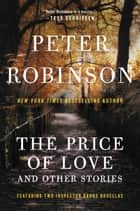The Price of Love and Other Stories ebook by Peter Robinson