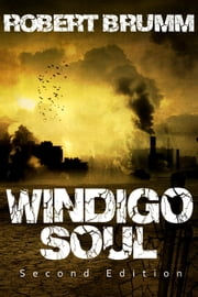 Windigo Soul ebook by Robert Brumm