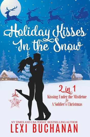 Holiday Kisses in the Snow - 2-in-1 ebook by Lexi Buchanan