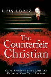Counterfeit Christian ebook by Luis Lopez