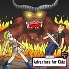 Adventure for Kids - Taking Down the Fire Monster audiobook by