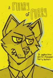 A Flurry of Furry ebook by A Flurry Of Furry