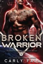Broken Warrior ebook by Carly Fall