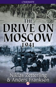The Drive on Moscow, 1941 ebook by Anders Frankson,Niklas Zetterling