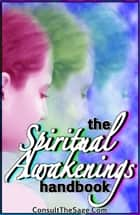 The Spiritual Awakenings Handbook ebook by ConsultTheSage.Com