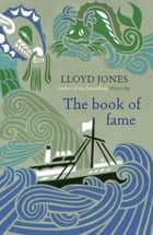The Book of Fame ebook by Lloyd Jones