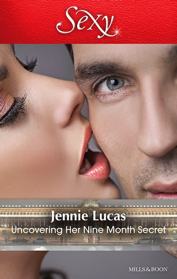 Uncovering Her Nine Month Secret ebook by Jennie Lucas