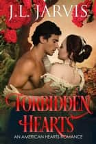 Forbidden Hearts - An American Hearts Romance ebook by J.L. Jarvis